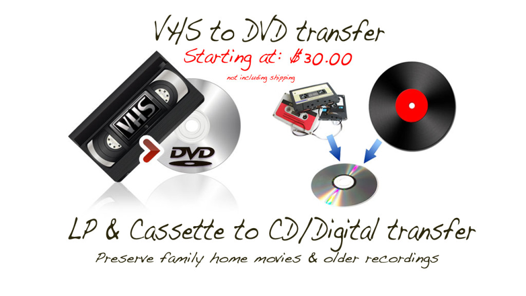 VHS to DVD Transfer starting at $30.00